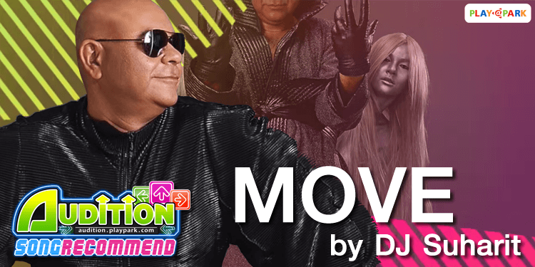 [Audition - Song Recommend] MOVE by DJ Suharit