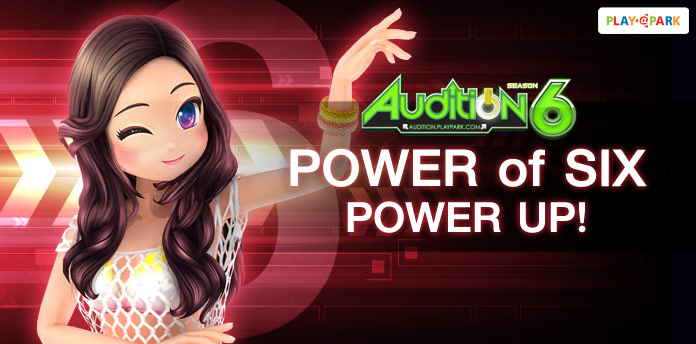 [AUDITION] Power of SIX, Power UP!