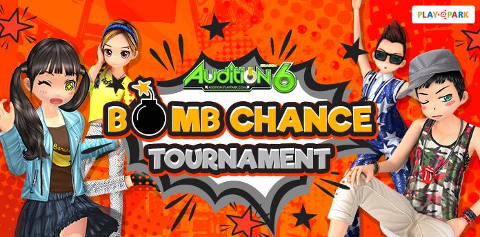 [AUDITION] Bomb Chance Tournament