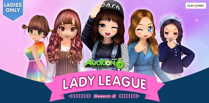 [AUDITION] Lady League Season 2