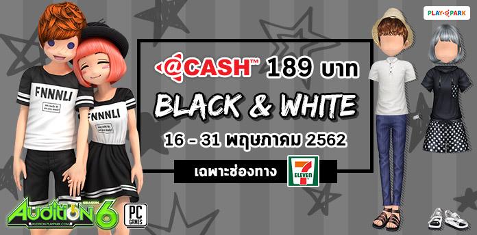 [AUDITION ซอย 1] @Cash 189 : Black & White