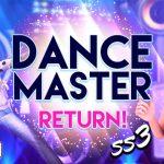 DANCE MASTER RETURN SS3 01