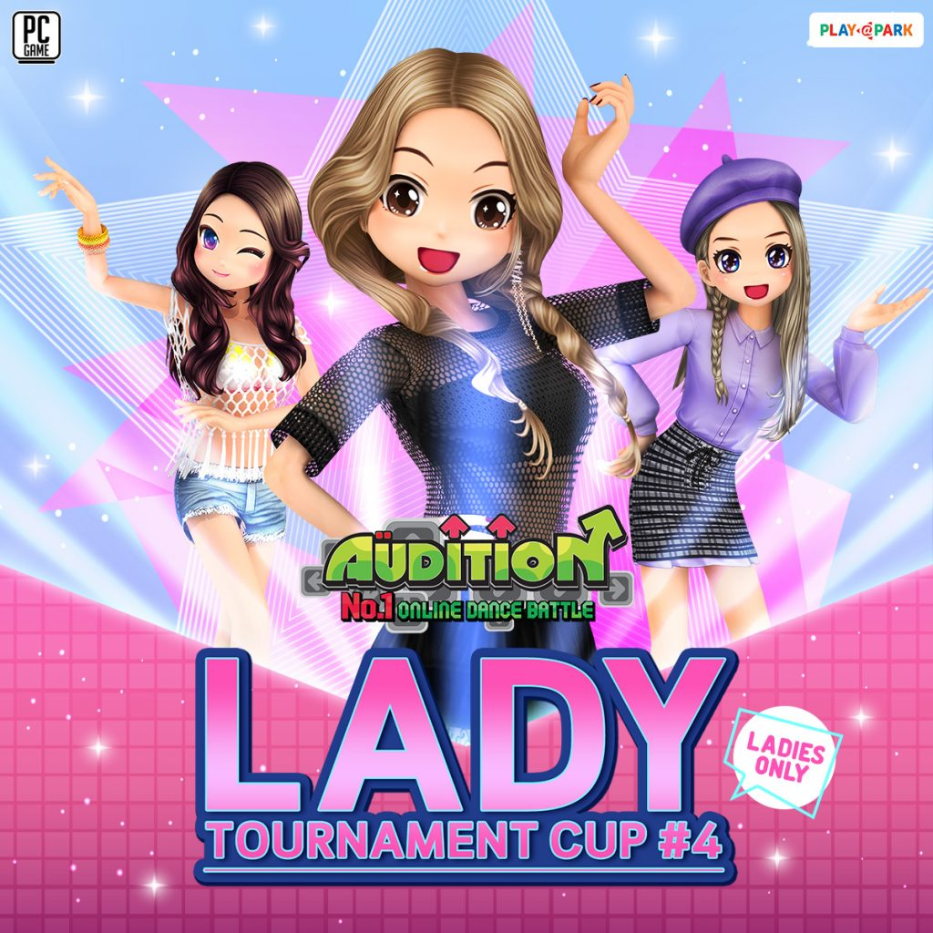 [AUDITION14th] Lady Tournament Cup #4
