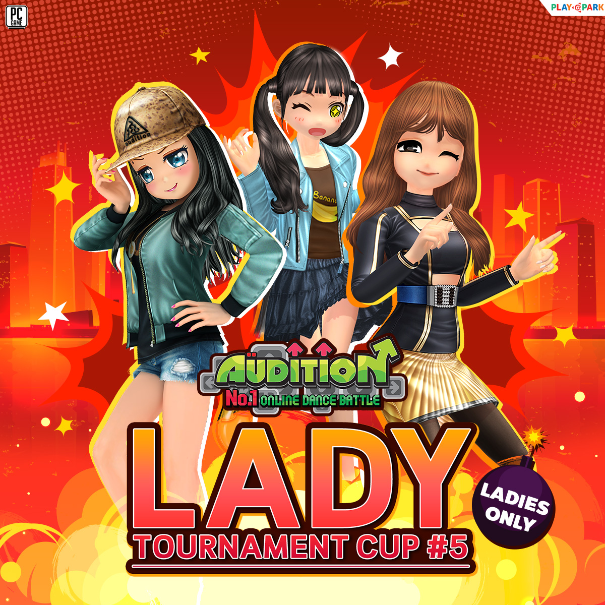 [AUDITION14th] Lady Tournament Cup #5