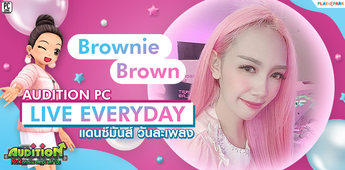 Audition Live Everyday Brownie Brown ..